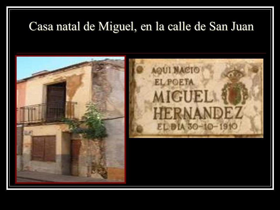 Casa natal de Miguel, en la calle de San Juan