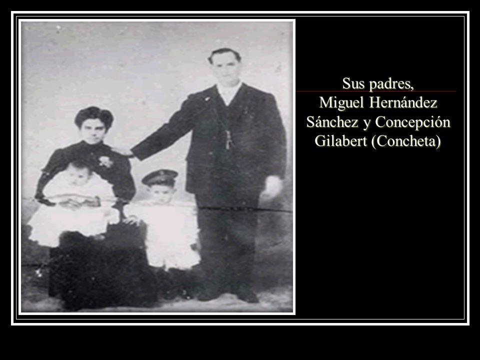 Sus padres, Miguel Hernández Sánchez y Concepción Gilabert (Concheta)