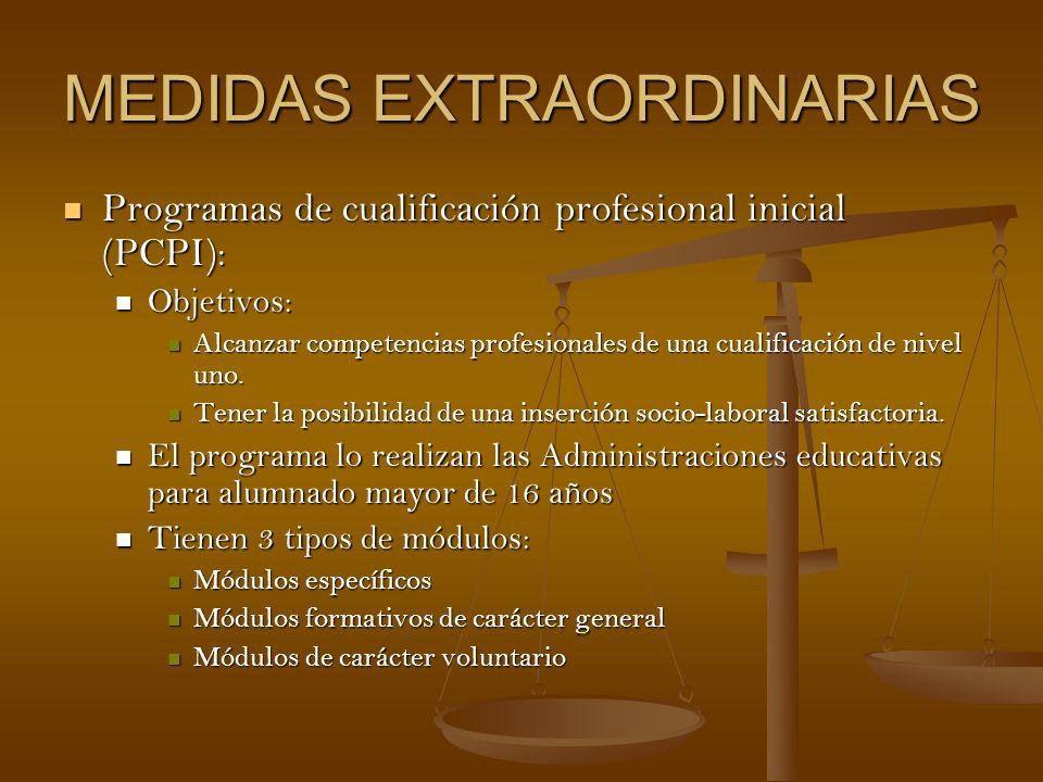 MEDIDAS EXTRAORDINARIAS Programas de cualificación profesional inicial (PCPI): Programas de cualificación profesional inicial (PCPI): Objetivos: Objet