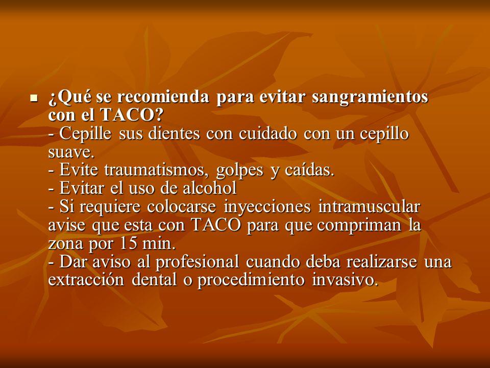 ¿Qué se recomienda para evitar sangramientos con el TACO.