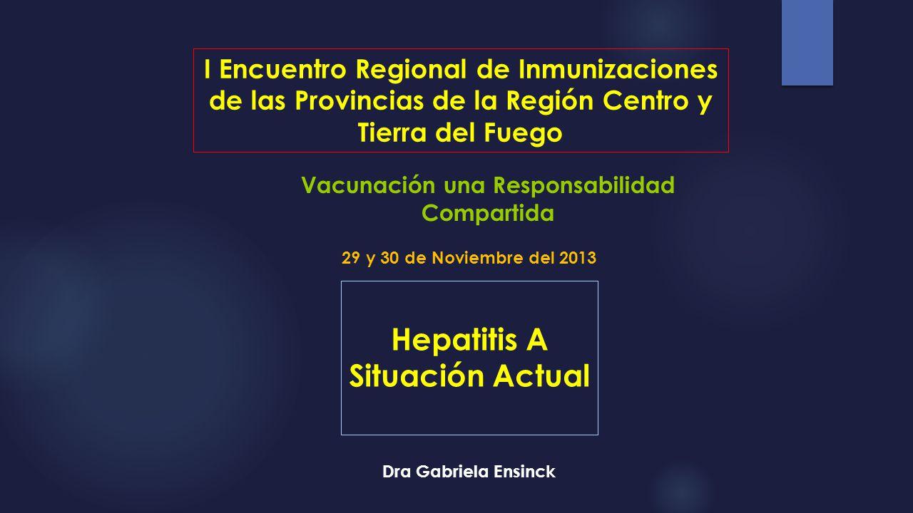 I Encuentro Regional de Inmunizaciones de las Provincias de la Región Centro y Tierra del Fuego Vacunación una Responsabilidad Compartida 29 y 30 de N