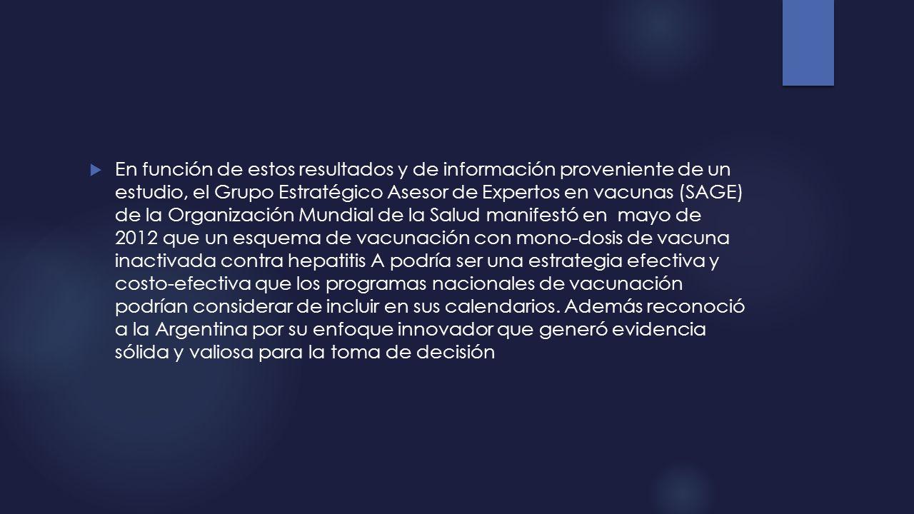 En función de estos resultados y de información proveniente de un estudio, el Grupo Estratégico Asesor de Expertos en vacunas (SAGE) de la Organizació