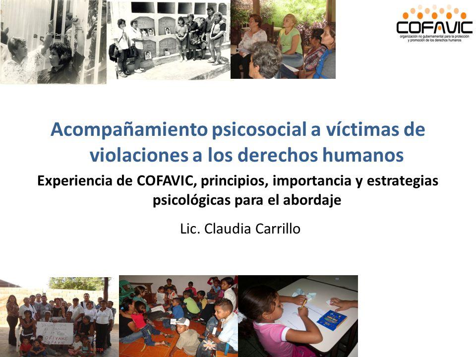 Acompañamiento psicosocial a víctimas de violaciones a los derechos humanos Experiencia de COFAVIC, principios, importancia y estrategias psicológicas