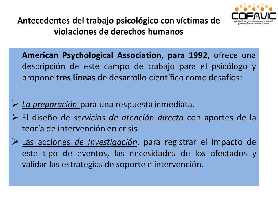 Antecedentes del trabajo psicológico con víctimas de violaciones de derechos humanos American Psychological Association, para 1992, ofrece una descrip