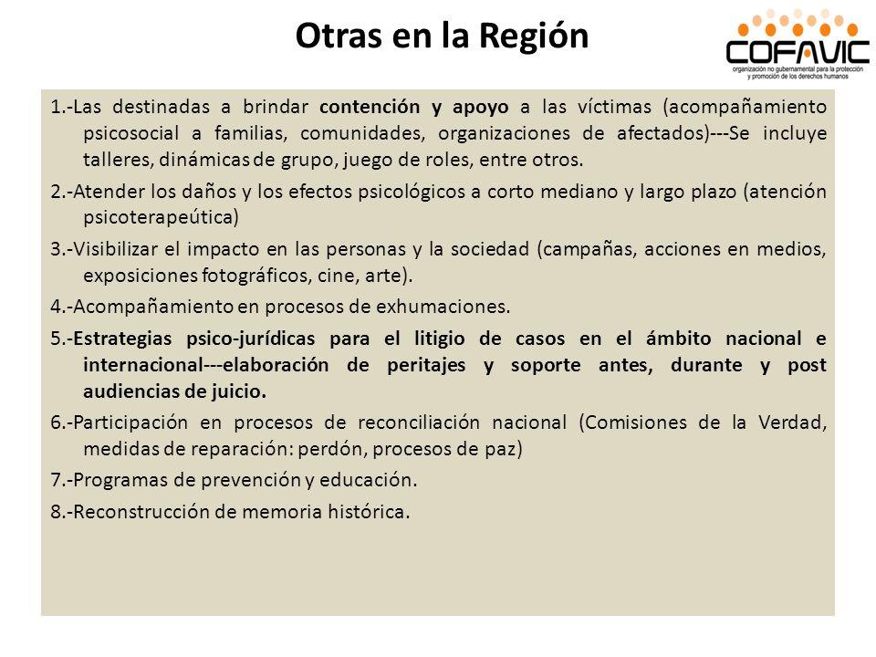 Otras en la Región 1.-Las destinadas a brindar contención y apoyo a las víctimas (acompañamiento psicosocial a familias, comunidades, organizaciones d