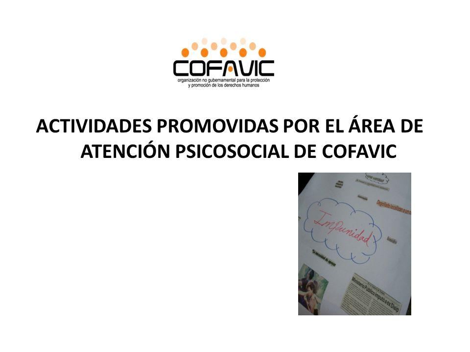 ACTIVIDADES PROMOVIDAS POR EL ÁREA DE ATENCIÓN PSICOSOCIAL DE COFAVIC