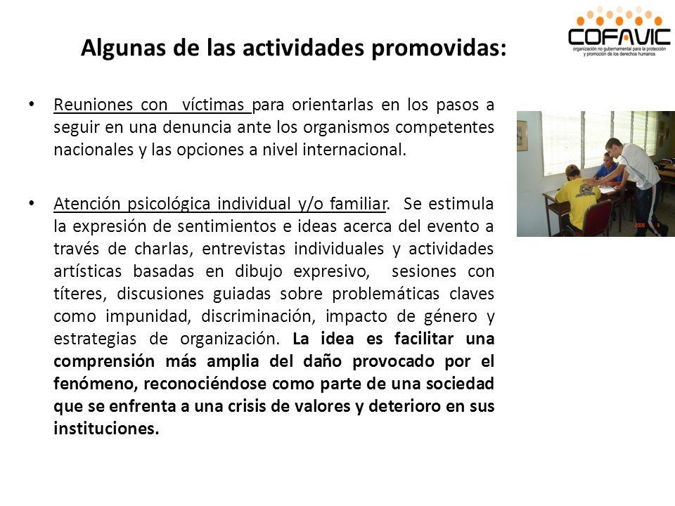 Algunas de las actividades promovidas: Reuniones con víctimas para orientarlas en los pasos a seguir en una denuncia ante los organismos competentes n