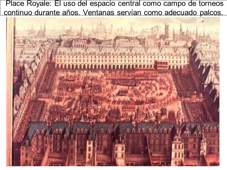 Place Royale: El uso del espacio central como campo de torneos continuo durante años.