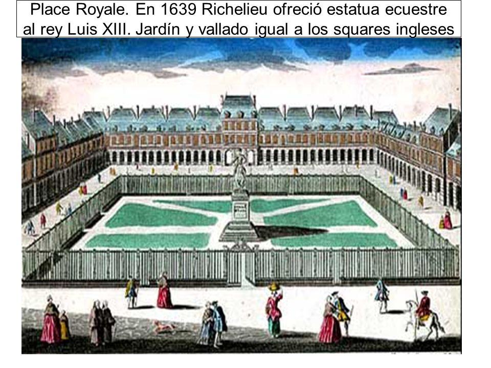 Place Royale.En 1639 Richelieu ofreció estatua ecuestre al rey Luis XIII.