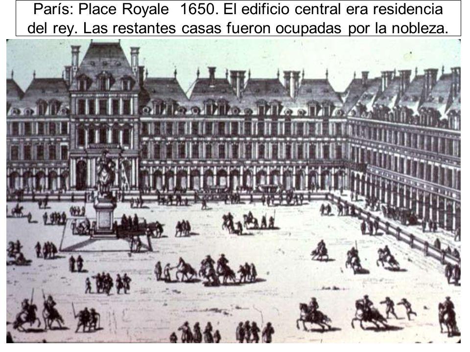 París: Place Royale 1650.El edificio central era residencia del rey.