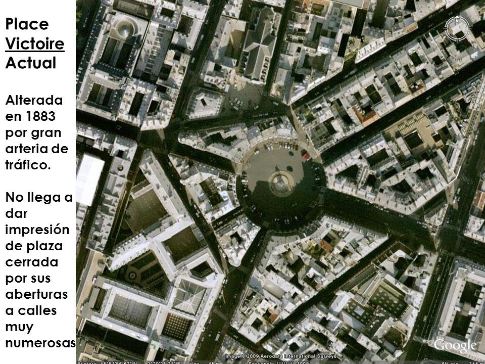 Place Victoire Actual Alterada en 1883 por gran arteria de tráfico.