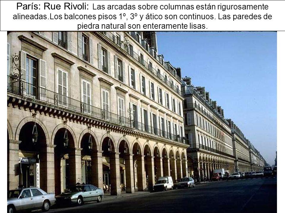 París: Rue Rivoli: Las arcadas sobre columnas están rigurosamente alineadas.Los balcones pisos 1º, 3º y ático son continuos.