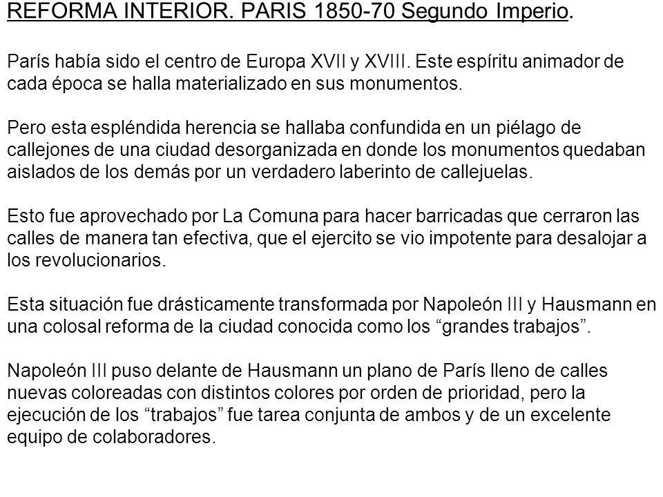 REFORMA INTERIOR.PARIS 1850-70 Segundo Imperio. París había sido el centro de Europa XVII y XVIII.