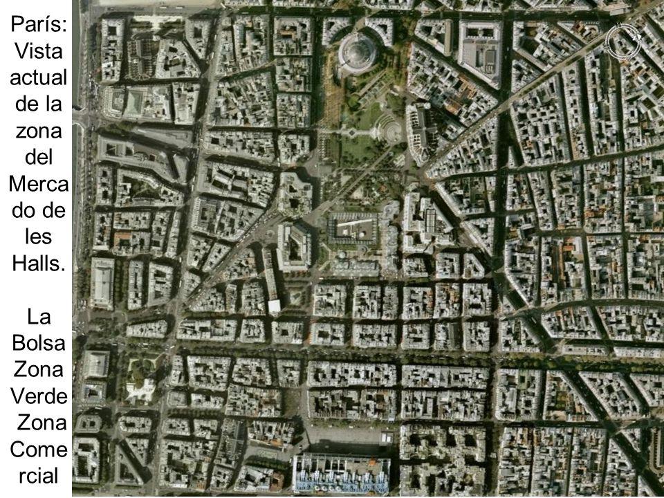 París: Vista actual de la zona del Merca do de les Halls. La Bolsa Zona Verde Zona Come rcial