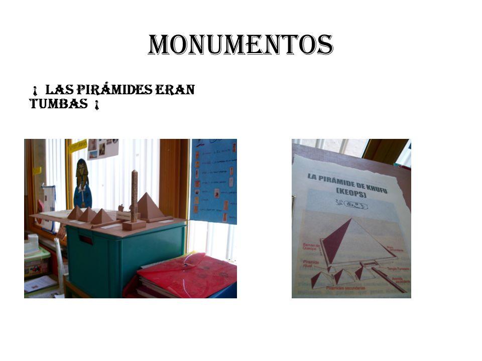MONUMENTOS ¡ LAS PIRÁMIDES ERAN TUMBAS ¡