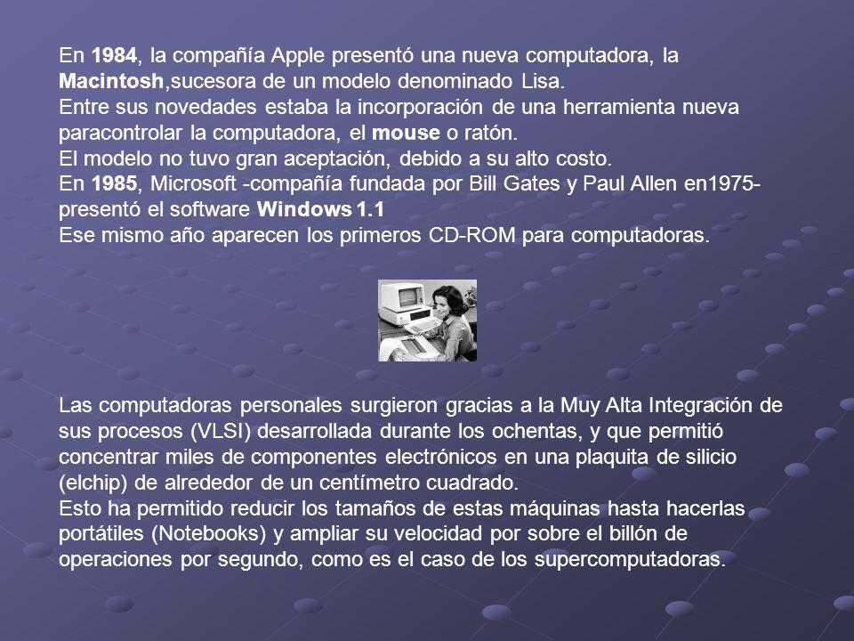 En 1984, la compañía Apple presentó una nueva computadora, la Macintosh,sucesora de un modelo denominado Lisa. Entre sus novedades estaba la incorpora