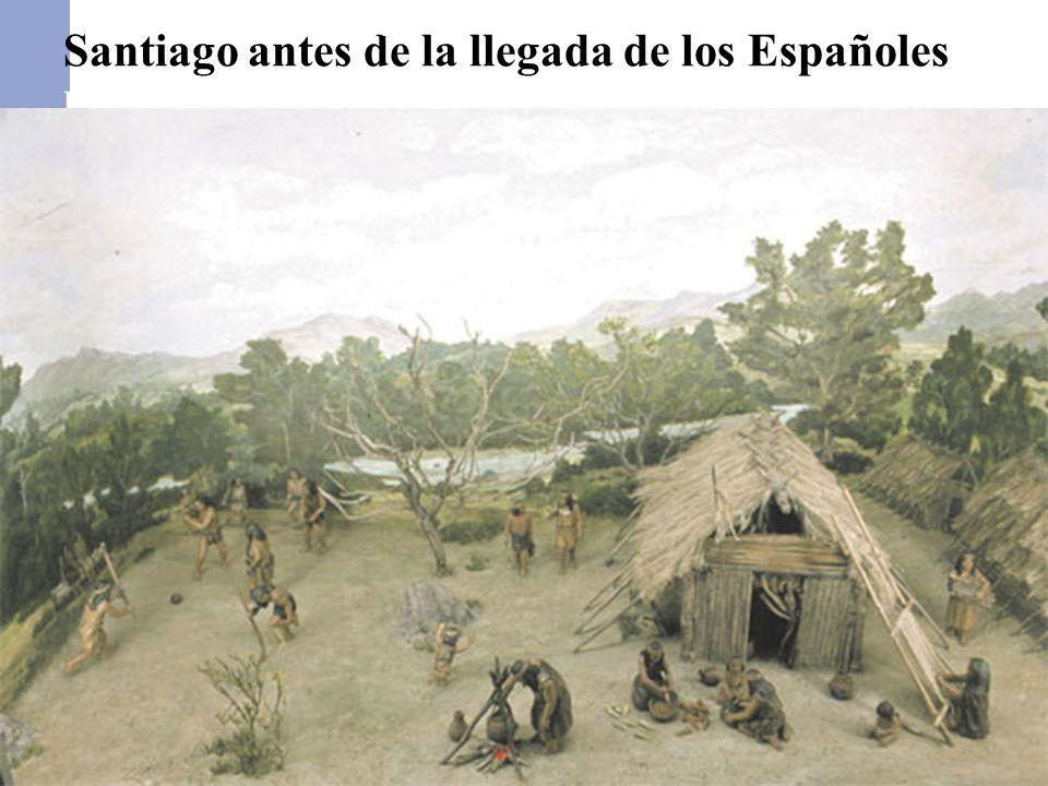 Santiago antes de la llegada de los Españoles los Españoles Santiago antes de la llegada de los Españoles