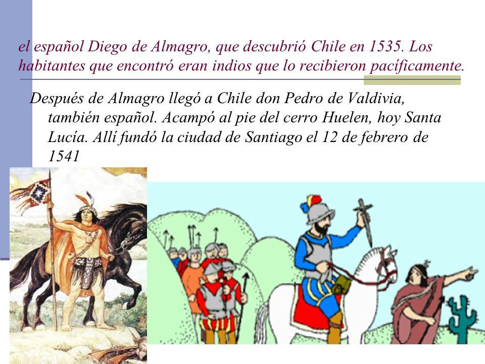 el español Diego de Almagro, que descubrió Chile en 1535.
