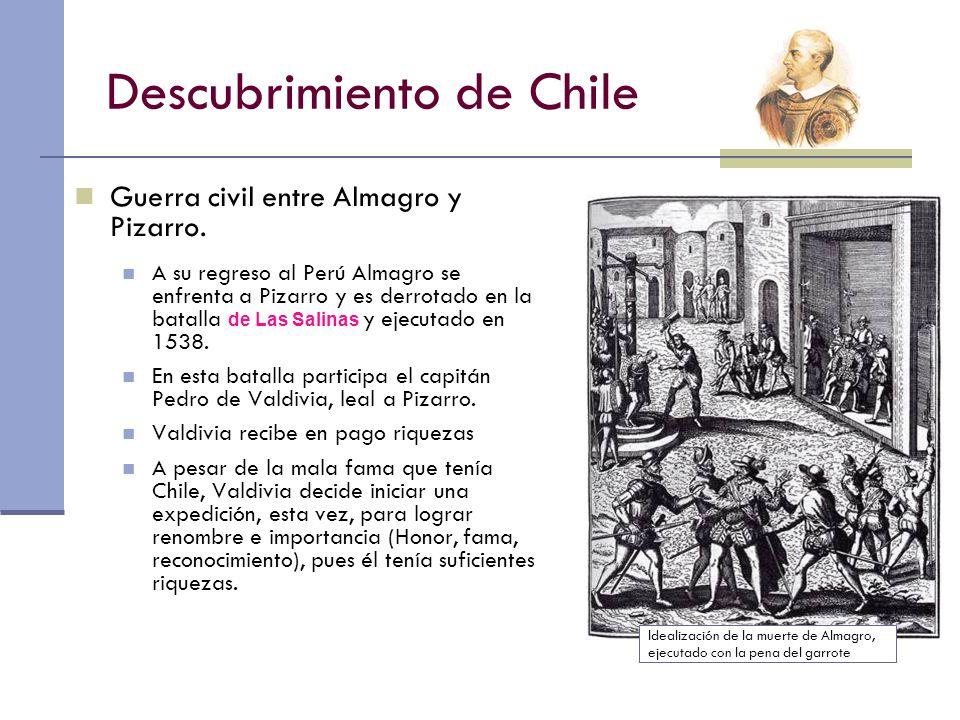 Descubrimiento de Chile Guerra civil entre Almagro y Pizarro.
