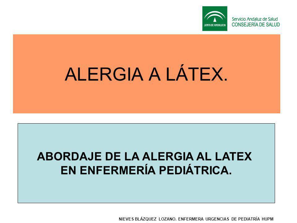 ALERGIA A LÁTEX.ABORDAJE DE LA ALERGIA AL LATEX EN ENFERMERÍA PEDIÁTRICA.