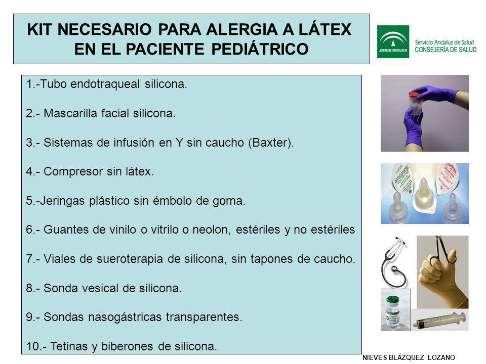 KIT NECESARIO PARA ALERGIA A LÁTEX EN EL PACIENTE PEDIÁTRICO 1.-Tubo endotraqueal silicona.