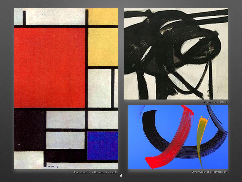 Franz Kline - Chief Piet Mondrian - Pintura abstracta II Omar Chkaidze - Revelación 9