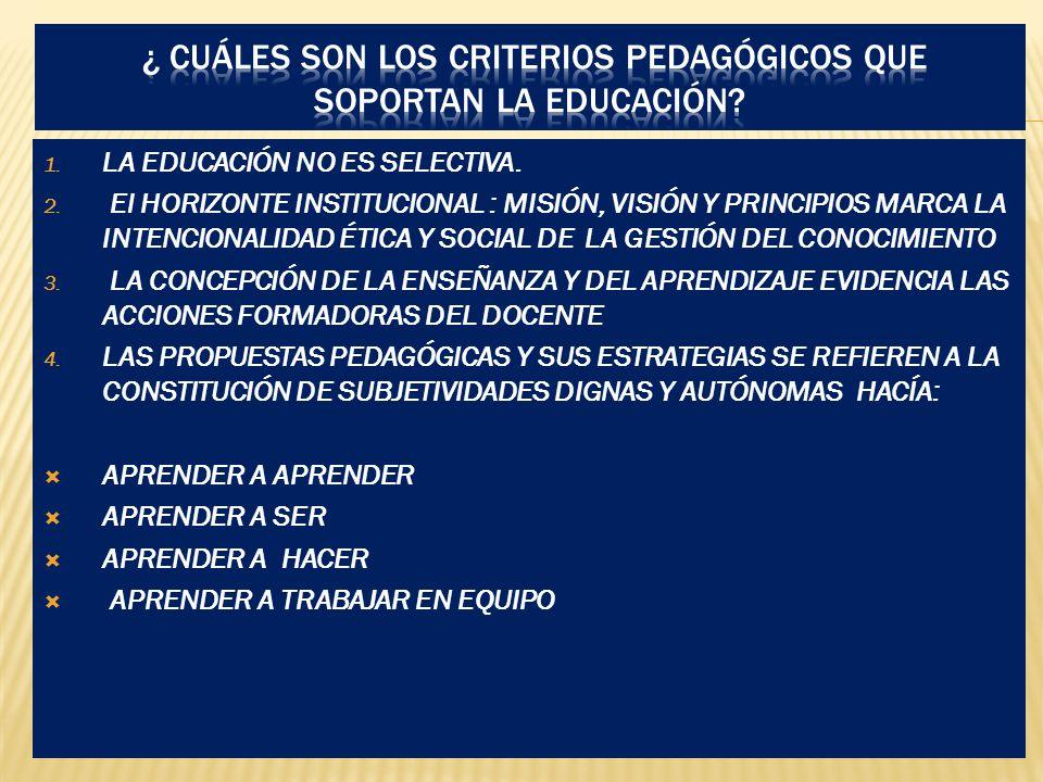 1.LA EDUCACIÓN NO ES SELECTIVA. 2.