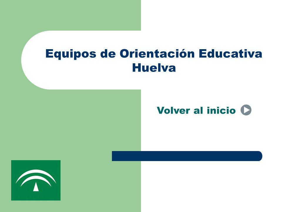 Equipos de Orientación Educativa Huelva Volver al inicio