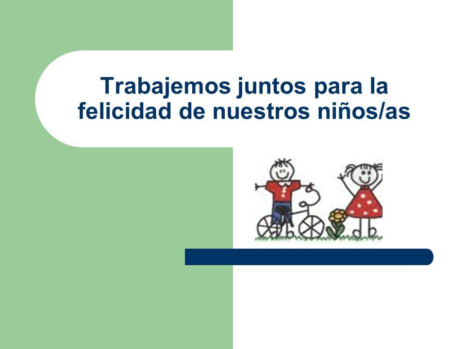 Trabajemos juntos para la felicidad de nuestros niños/as