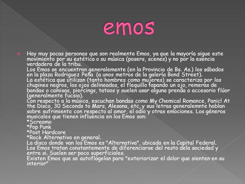 Hay muy pocas personas que son realmente Emos, ya que la mayoría sigue este movimiento por su estética o su música (posers, scenes) y no por la esenci