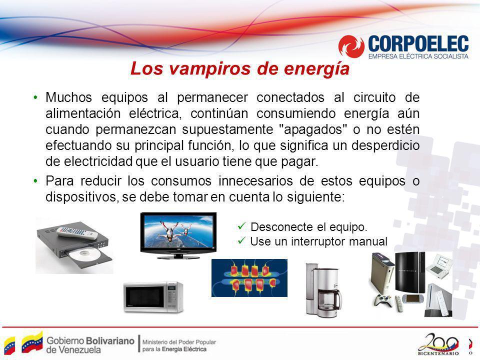 Los vampiros de energía Muchos equipos al permanecer conectados al circuito de alimentación eléctrica, continúan consumiendo energía aún cuando perman