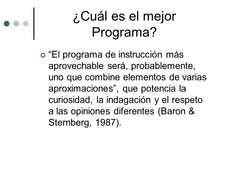 ¿Cuál es el mejor Programa? El programa de instrucción más aprovechable será, probablemente, uno que combine elementos de varias aproximaciones, que p