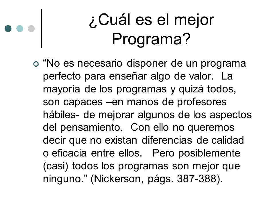 ¿Cuál es el mejor Programa? No es necesario disponer de un programa perfecto para enseñar algo de valor. La mayoría de los programas y quizá todos, so