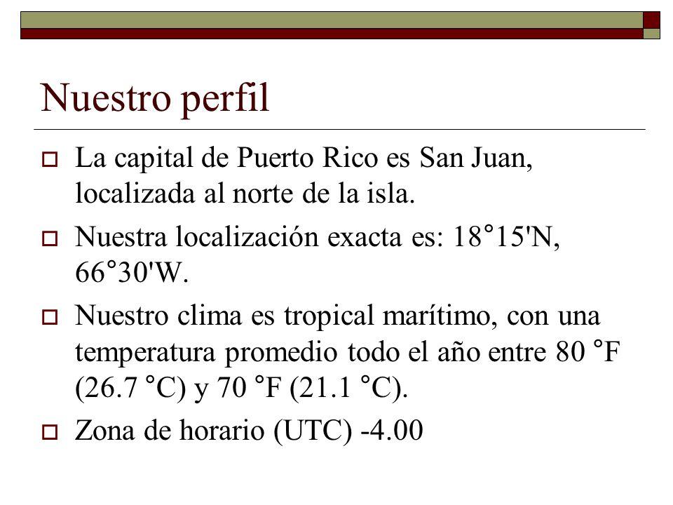 Nuestro perfil La capital de Puerto Rico es San Juan, localizada al norte de la isla.
