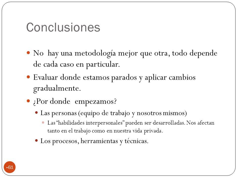 Conclusiones 61 No hay una metodología mejor que otra, todo depende de cada caso en particular.