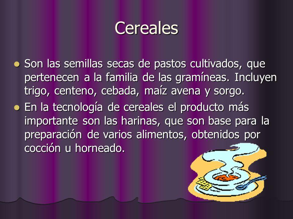 Cereales Son las semillas secas de pastos cultivados, que pertenecen a la familia de las gramíneas. Incluyen trigo, centeno, cebada, maíz avena y sorg