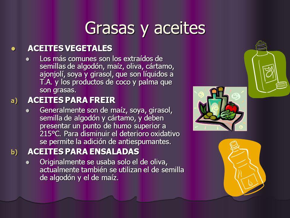 Grasas y aceites ACEITES VEGETALES ACEITES VEGETALES Los más comunes son los extraídos de semillas de algodón, maíz, oliva, cártamo, ajonjolí, soya y