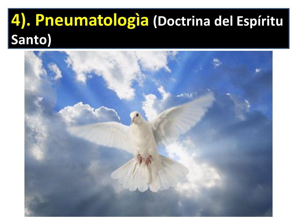 4). Pneumatologìa (Doctrina del Espíritu Santo)