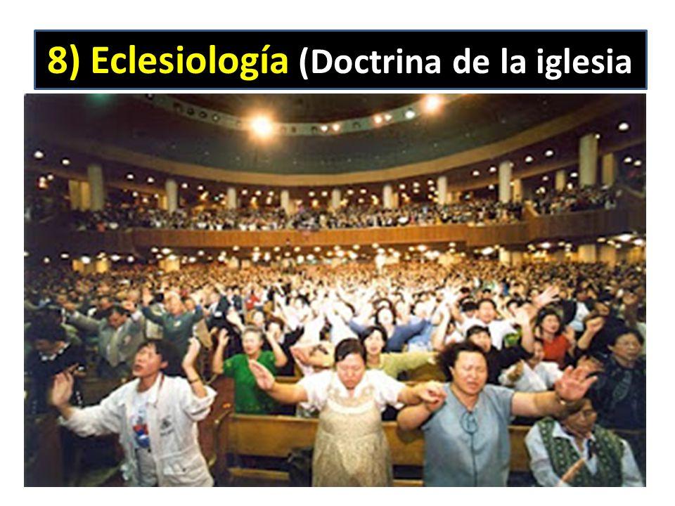8) Eclesiología (Doctrina de la iglesia