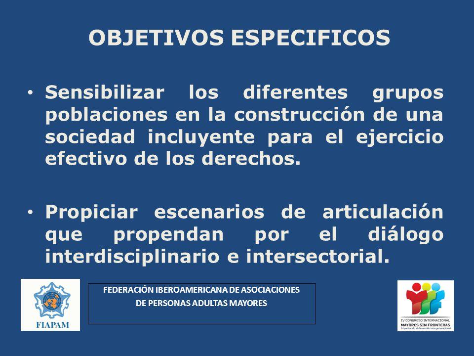 OBJETIVOS ESPECIFICOS Sensibilizar los diferentes grupos poblaciones en la construcción de una sociedad incluyente para el ejercicio efectivo de los derechos.