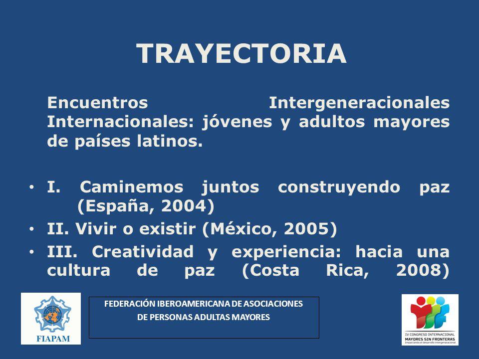 TRAYECTORIA Encuentros Intergeneracionales Internacionales: jóvenes y adultos mayores de países latinos. I. Caminemos juntos construyendo paz (España,