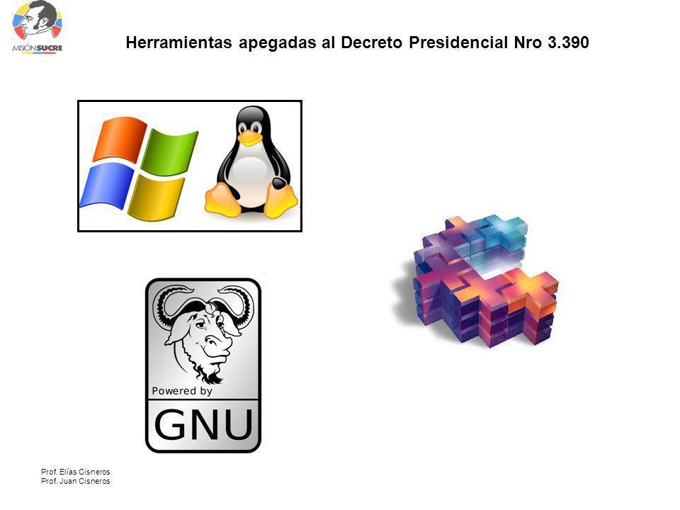 Prof. Elías Cisneros Prof. Juan Cisneros Herramientas apegadas al Decreto Presidencial Nro 3.390