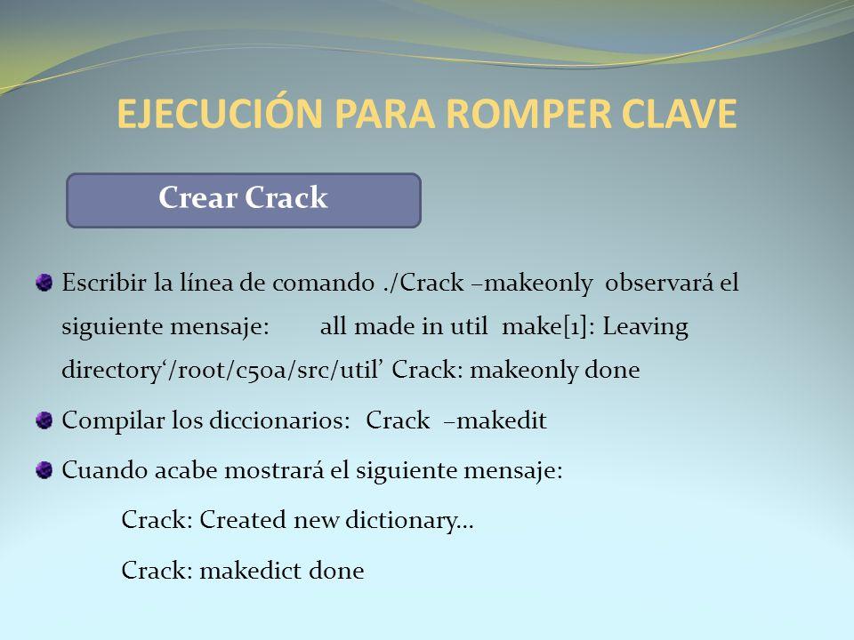 Escribir la línea de comando./Crack –makeonly observará el siguiente mensaje: all made in util make[1]: Leaving directory/root/c50a/src/util Crack: ma