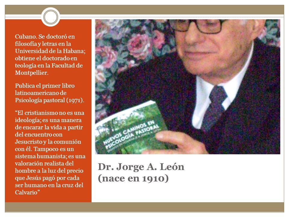 Dr.Jorge A. León (nace en 1910) Cubano.