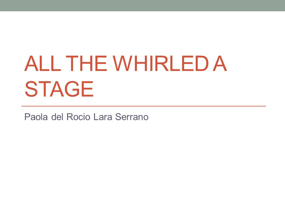 ALL THE WHIRLED A STAGE Paola del Rocio Lara Serrano