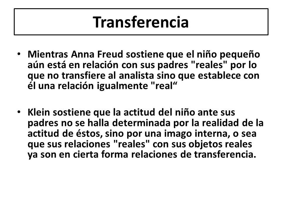 Mientras Anna Freud sostiene que el niño pequeño aún está en relación con sus padres