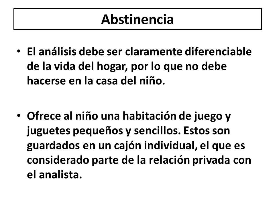 Abstinencia El análisis debe ser claramente diferenciable de la vida del hogar, por lo que no debe hacerse en la casa del niño. Ofrece al niño una hab