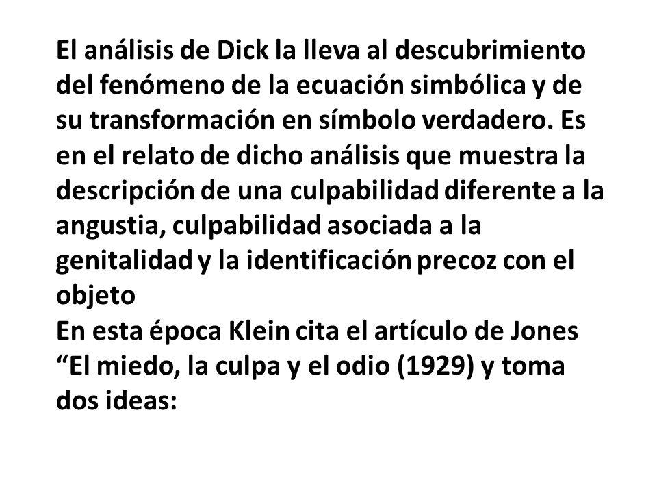 El análisis de Dick la lleva al descubrimiento del fenómeno de la ecuación simbólica y de su transformación en símbolo verdadero. Es en el relato de d