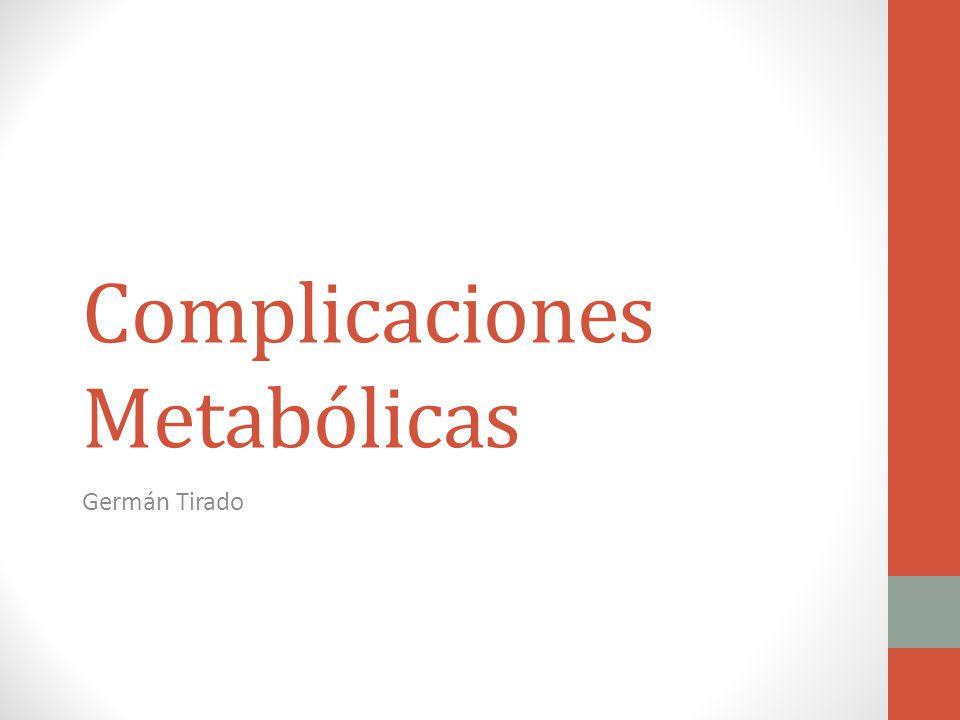 Complicaciones Metabólicas Germán Tirado