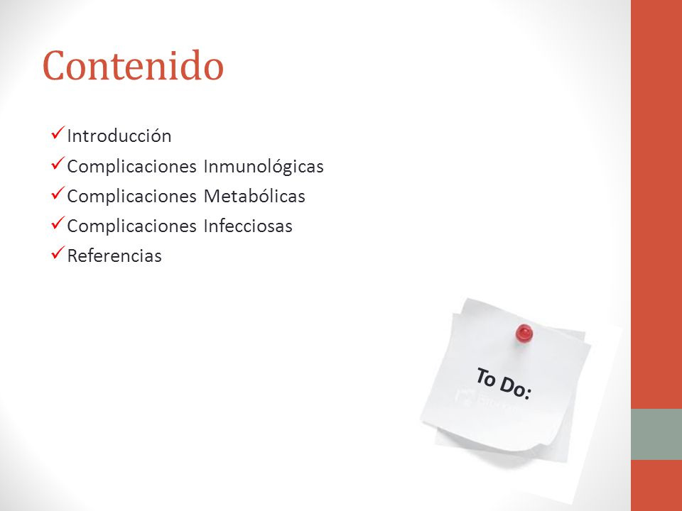 Contenido Introducción Complicaciones Inmunológicas Complicaciones Metabólicas Complicaciones Infecciosas Referencias To Do: